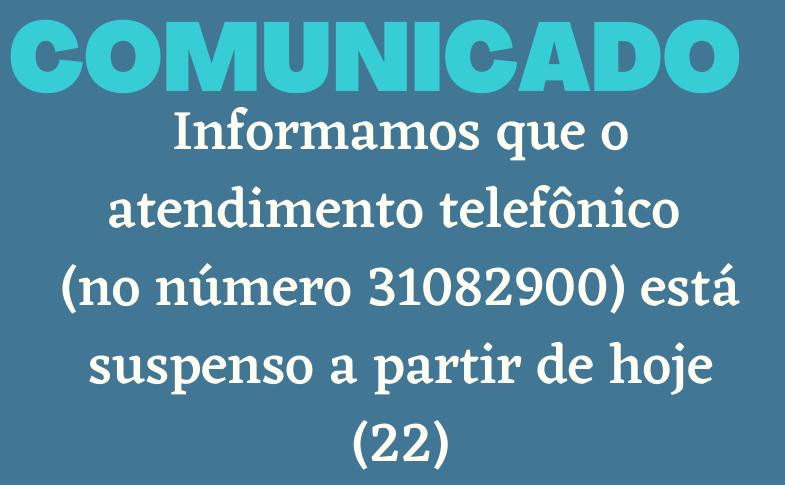 Comunicado: atendimento telefônico no número 31082900 está suspenso a partir de 22 de dezembro