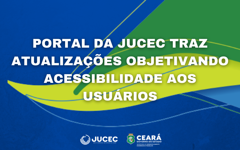 Portal da Jucec traz atualizações objetivando acessibilidade aos usuários